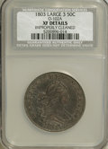 Early Half Dollars, 1803 50C Large 3, O-102a, High R.3--Improperly Cleaned--NCS. XFDetails....