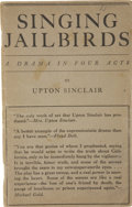 Books:First Editions, Upton Sinclair. Singing Jailbirds, A Drama in Four Acts.Pasadena: published by the author, 1924....