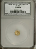 California Fractional Gold: , Undated 25C Liberty Round 25 Cents, BG-223, Low R.4, Genuine NCS.(#10408)...