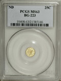 California Fractional Gold: , Undated 25C Liberty Round 25 Cents, BG-223, Low R.4, MS63 PCGS.PCGS Population (31/20). NGC Census: (2/10). (#10408)...