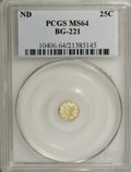 California Fractional Gold: , Undated 25C Liberty Round 25 Cents, BG-221, R.3, MS64 PCGS. PCGSPopulation (34/2). NGC Census: (2/2). (#10406)...