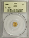 California Fractional Gold: , 1881 25C Indian Round 25 Cents, BG-887, R.3, MS63 PCGS. PCGSPopulation (34/93). NGC Census: (8/10). (#10748)...