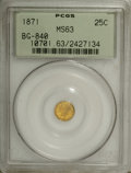 California Fractional Gold: , 1871 25C Liberty Round 25 Cents, BG-840, Low R.4, MS63 PCGS. PCGSPopulation (24/13). NGC Census: (7/2). (#10701)...