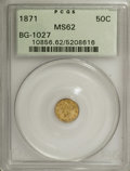 California Fractional Gold: , 1871 50C Liberty Round 50 Cents, BG-1027, R.3, MS62 PCGS. PCGSPopulation (39/10). NGC Census: (10/6). (#10856)...