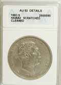 Coins of Hawaii: , 1883 $1 Hawaii Dollar--Cleaned, Scratched--ANACS. AU50 Details. NGCCensus: (18/133). PCGS Population (47/159). Mintage: 50...
