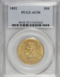 Liberty Eagles: , 1852 $10 AU50 PCGS. PCGS Population (50/78). NGC Census: (77/337).Mintage: 263,106. Numismedia Wsl. Price for NGC/PCGS coi...