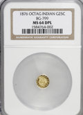 California Fractional Gold, 1876 25C Indian Octagonal 25 Cents, BG-799D, R.6, MS64 DeepProoflike NGC....