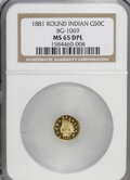 California Fractional Gold: , 1881 50C Indian Round 50 Cents, BG-1069, High R.4, MS65 DeepProoflike NGC. NGC Census: (2/0). (#7...