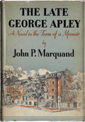 Books:First Editions, John P. Marquand. The Late George Apley. A Novel in theForm of a Memoir. Boston: Little, Brown, and Company...