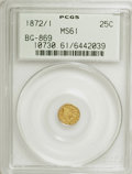 California Fractional Gold: , 1872/1 25C Indian Round 25 Cents, BG-869, Low R.4, MS61 PCGS. PCGSPopulation (3/104). NGC Census: (0/19). (#10730). Fr...