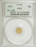 California Fractional Gold: , 1853 50C Liberty Round 50 Cents, BG-430, R.3, MS62 PCGS. PCGSPopulation (56/63). NGC Census: (8/7). (#10466). From The...