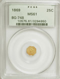 California Fractional Gold: , 1869 25C Liberty Octagonal 25 Cents, BG-748, R.5, MS61 PCGS. PCGSPopulation (6/24). NGC Census: (0/2). (#10575). From ...