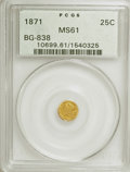 California Fractional Gold: , 1871 25C Liberty Round 25 Cents, BG-838, R.2, MS61 PCGS. PCGSPopulation (59/205). NGC Census: (10/44). (#10699). From ...