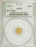California Fractional Gold: , 1871 50C Liberty Round 50 Cents, BG-1026, Low R.4, AU58 PCGS. PCGSPopulation (26/39). NGC Census: (1/12). (#10855). Fr...