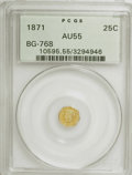 California Fractional Gold: , 1871 25C Liberty Octagonal 25 Cents, BG-768, R.4, AU55 PCGS. PCGSPopulation (4/58). NGC Census: (0/9). (#10595). From ...