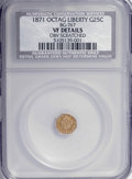 California Fractional Gold, 1871 25C Liberty Octagonal 25 Cents, BG-767, R.3,--ObverseScratched--VF20 NCS.VF20 Details. NGC Census: (0/31). PCGS Popul...