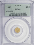California Fractional Gold: , 1870 25C Liberty Octagonal 25 Cents, BG-759, R.4, MS61 PCGS. PCGSPopulation (6/50). NGC Census: (0/10). (#10586). From...