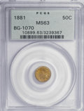 California Fractional Gold: , 1881 50C Indian Round 50 Cents, BG-1070, R.5, MS63 PCGS. PCGSPopulation (9/9). NGC Census: (0/4). (#10899). From The H...