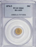 California Fractional Gold: , 1876/5 50C Indian Round 50 Cents, BG-1059, R.4, MS61 PCGS. PCGSPopulation (14/51). NGC Census: (1/9). (#10888). From T...