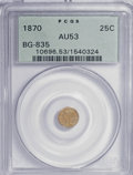 California Fractional Gold: , 1870 25C Liberty Round 25 Cents, BG-835, R.3, AU53 PCGS. PCGSPopulation (9/192). NGC Census: (2/32). (#10696). From Th...