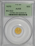 California Fractional Gold: , 1870 50C Liberty Octagonal 50 Cents, BG-922, R.3, AU58 PCGS. PCGSPopulation (23/78). NGC Census: (1/14). (#10780). Fro...