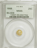 California Fractional Gold: , 1868 25C Liberty Round 25 Cents, BG-806, R.3, MS65 PCGS. PCGSPopulation (53/14). NGC Census: (2/8). (#10667). From The...