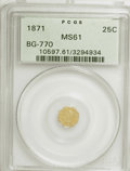 California Fractional Gold: , 1871 25C Liberty Octagonal 25 Cents, BG-770, High R.4, MS61 PCGS.PCGS Population (8/32). NGC Census: (1/11). (#10597). ...