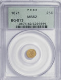 California Fractional Gold: , 1871 25C Liberty Round 25 Cents, BG-813, R.3, MS62 PCGS. PCGSPopulation (35/87). NGC Census: (4/20). (#10674). From Th...
