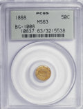 California Fractional Gold: , 1868 50C Liberty Round 50 Cents, BG-1008, R.5, MS63 PCGS. PCGSPopulation (6/18). NGC Census: (2/2). (#10837). From The...