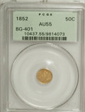 California Fractional Gold: , 1852 50C Liberty Round 50 Cents, BG-401, R.3, AU55 PCGS. PCGSPopulation (16/122). NGC Census: (0/10). (#10437). From T...