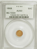 California Fractional Gold: , 1869 50C Liberty Round 50 Cents, BG-1020, Low R.4, AU50 PCGS. PCGSPopulation (3/83). NGC Census: (0/9). (#10849). From...