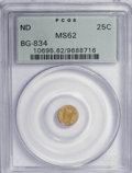 California Fractional Gold: , ND 25C Liberty Round 25 Cents, BG-834, High R.5, MS62 PCGS. PCGSPopulation (6/3). NGC Census: (0/1). (#10695). From Th...