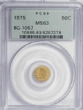California Fractional Gold: , 1875 50C Indian Round 50 Cents, BG-1057, High R.5, MS63 PCGS. PCGSPopulation (7/10). NGC Census: (3/0). (#10886). From...