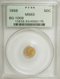 California Fractional Gold: , 1869 50C Liberty Round 50 Cents, BG-1009, R.5, MS63 PCGS. PCGSPopulation (7/12). NGC Census: (1/3). (#10838). From The...