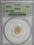 California Fractional Gold, 1876 50C Indian Round 50 Cents, BG-1063, Low R.6, MS62 PCGS....