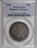 Early Half Dollars, 1806 50C Pointed 6, No Stem VF25 PCGS....