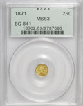 California Fractional Gold: , 1871 25C Liberty Round 25 Cents, BG-841, R.4, MS63 PCGS. PCGSPopulation (15/11). NGC Census: (1/1). (#10702)...