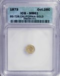 California Fractional Gold: , 1873 25C Liberty Octagonal 25 Cents, BG-728, R.3, MS61 ICG. NGCCensus: (0/16). PCGS Population (4/151). (#10555)...