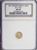 California Fractional Gold: , 1871 50C Liberty Round 50 Cents, BG-1045, R.5, MS64 NGC. NGCCensus: (2/0). PCGS Population (1/3). (#10874)...