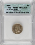 1858 P1C Indian Cent, Judd-212, Pollock-263, R.4--Polished--ICG. PR60 Details....(PCGS# 11895)