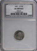 Early Half Dimes: , 1801 H10C --Holed--NCS. AG Details. NGC Census: (1/22). PCGSPopulation (0/38). Mintage: 27,760. Numismedia Wsl. Price for N...