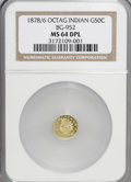 California Fractional Gold, 1878/6 50C Indian Octagonal 50 Cents, BG-952, High R.5, MS64 DeepProoflike NGC. ...