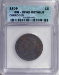 Large Cents: , 1809 1C --Corroded--ICG. XF45 Details. NGC Census: (2/20). PCGSPopulation (4/17). Mintage: 222,867. Numismedia Wsl. Price f...