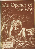 Books:First Editions, Robert Bloch. The Opener of the Way. Sauk City: ArkhamHouse, 1945....