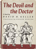 Books:First Editions, David H. Keller. The Devil and the Doctor. New York: Simonand Schuster, 1940....