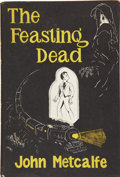 Books:First Editions, John Metcalfe. The Feasting Dead. Sauk City: Arkham House,1954....