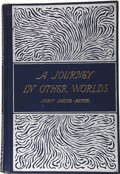 Books:First Editions, John Jacob Astor. A Journey In Other Worlds, A Romance of theFuture. New York: D. Appleton and Company, 1894....