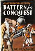 Books:First Editions, George O. Smith. Pattern for Conquest, An InterplanetaryAdventure. New York: Gnome Press, [1949]....