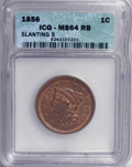 1856 1C Slanted 5 MS64 Red and Brown ICG. NGC Census: (0/0). PCGS Population (36/3). (#1923)...(PCGS# 1923)