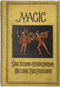 Books:First Editions, Albert A. Hopkins [editor and compiler]. Magic: Stage Illusionsand Scientific Diversions Including Trick Photography...